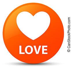 Love orange round button