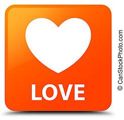 Love orange square button