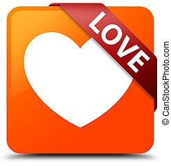 Love orange square button red ribbon in corner
