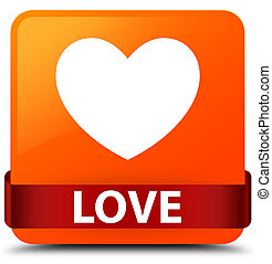 Love orange square button red ribbon in middle