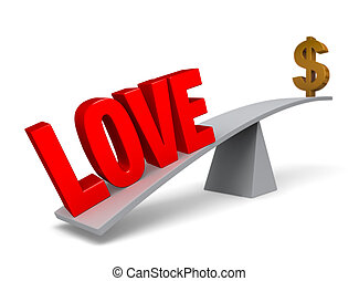"Love Outweighs Money - A bold, red ""LOVE"" weigh one end of a..."