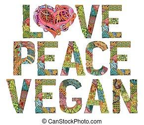 LOVE PEACE VEGAN. Vector decorative zentangle object