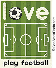 Love Play Football. Retro poster in flat design style.
