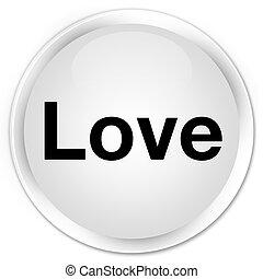 Love premium white round button