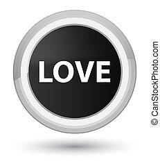 Love prime black round button