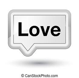 Love prime white banner button