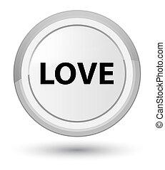 Love prime white round button