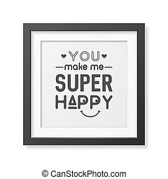 Love. Quote Typographical Background. - You make me super...