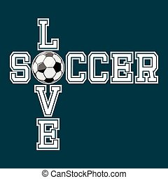 Love Soccer T-shirt Typography, Vector Illustration