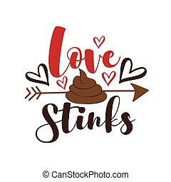 Love Stinks - funny anti valentine's day calligraphic quote