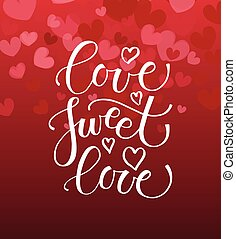 Love sweet love lettering typography poster - Love Sweet...