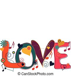 Love Text in Hippie Brights - Abstract concept collage of ...