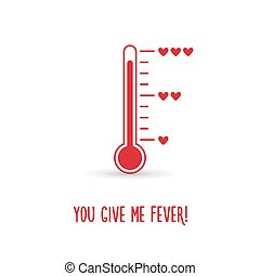Love thermometer. You give me fever card