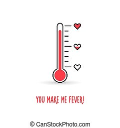 Love thermometer. You make me fever card