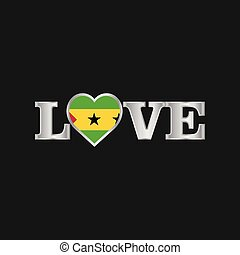Love typography with Sao Tome and Principe flag design vector
