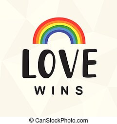 Love wins. Gay pride slogan with lettering