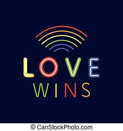 Love wins. Neon banner. Gay pride slogan