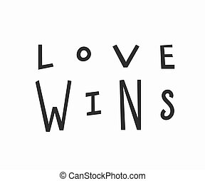 Love wins t-shirt quote lettering.