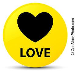 Love yellow round button