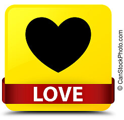 Love yellow square button red ribbon in middle