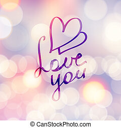 love you, vector hanwritten text on beautiful blurred...