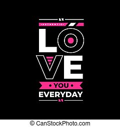 Love you everyday authentic typography
