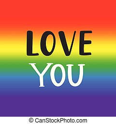 Love you. Gay pride emblem