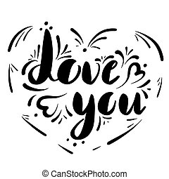 Love you. Hand drawn lettering illustration with romantic phrases in heart of curls. Doodle ornamets. Vector illustration