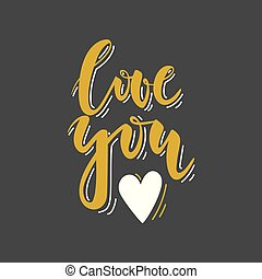 Love you. Hand drawn lettering. Romantic Valentine's Day black ang gold card