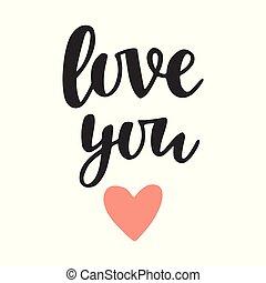 Love You, hand written lettering