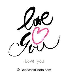LOVE YOU. I heart you.  Hand drawn modern calligraphy.