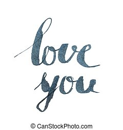 Love you inscription on white background.