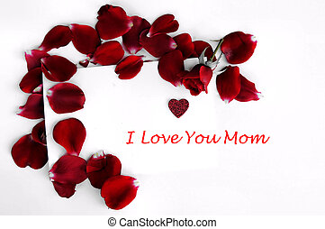 love you mom - note with I love You Mom with rose petals and...