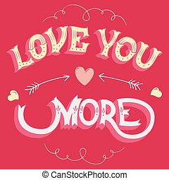 Love you more Valentines day hand-lettered greeting card