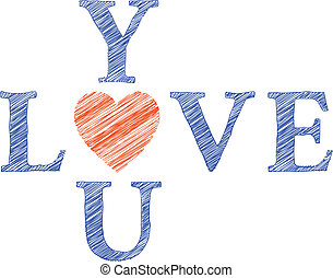 Love you with hand drawn letters