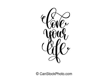 love your life hand written lettering positive quote