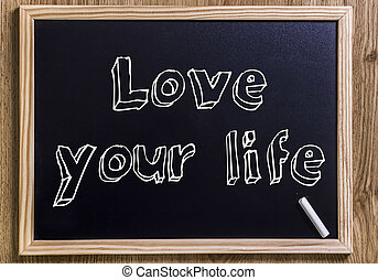 Love your life - New chalkboard with 3D outlined text
