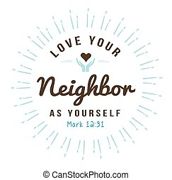Love Your Neighbor As Yourself Christian Bible Scripture...