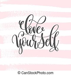 love yourself - hand lettering inscription text design