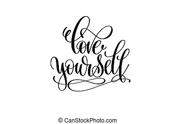 love yourself hand lettering inscription