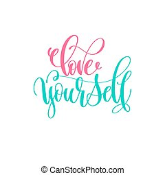 love yourself - hand lettering calligraphy positive quote design
