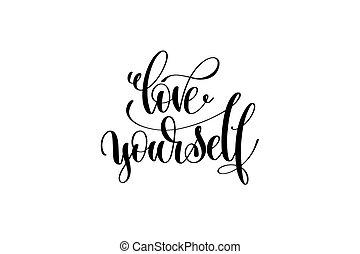 love yourself hand written lettering inscription