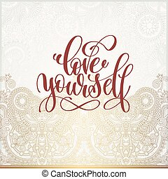 love yourself - handwritten lettering inscription