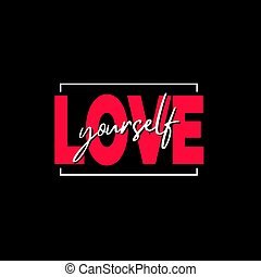 love yourself typography on black