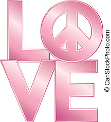 LOVE=Peace in Pink
