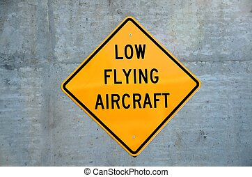 Low flying aircraft sign