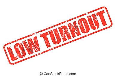 LOW TURNOUT red stamp text