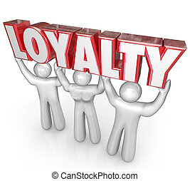 Loyalty Word People Team Lifting Together Dedicated Devotion