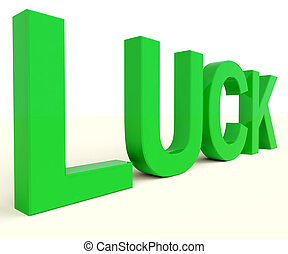 Luck Word Representing Risk Fortune And Chance