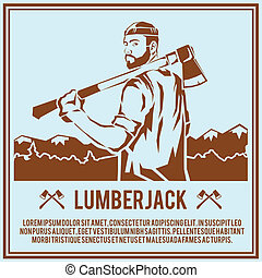 Lumberjack woodcutter logging industry man with axe retro poster vector illustration
